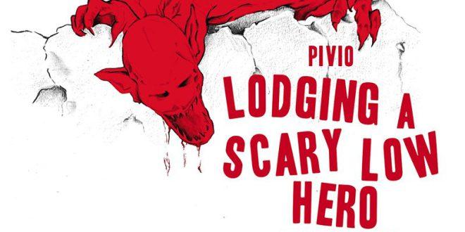 """""""Lodging a Scary Low Hero"""": album tributo di Pivio 1"""