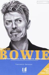 Libri su David Bowie Benozzo David Bowie. L'arborescenza della bellezza molteplice