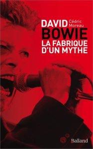 Fabrique d'un Mythe Cedric Moreau Libri 2019 David Bowie