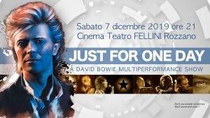 Just For One Day Rozzano eventi dicembre 2019 David Bowie