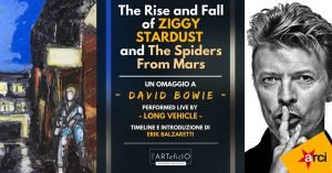 The Rise and Fall of Ziggy Stardust Long Vehicle Torino Eventi gennaio 2020 David Bowie