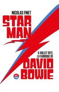 Starman : 6 juillet 1972, la fabrique de David Bowie Nicolas Finet libri 2019