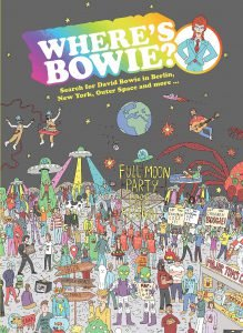 Where's Bowie?: Search for David Bowie in Berlin, New York, Outer Space and More Kev Gahan e Hannah Koelmeyer Libri 2019 David Bowie