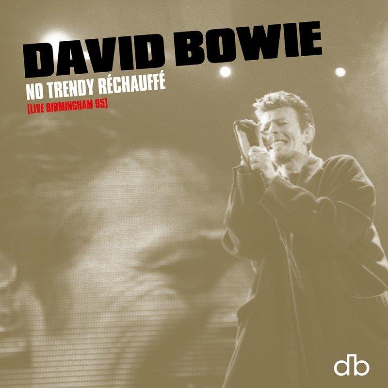 David Bowie No Trendy Rechauffe Live Birmingham 95