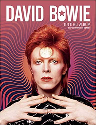 David Bowie - tutti gli album. Intervista a Francesco Donadio 1